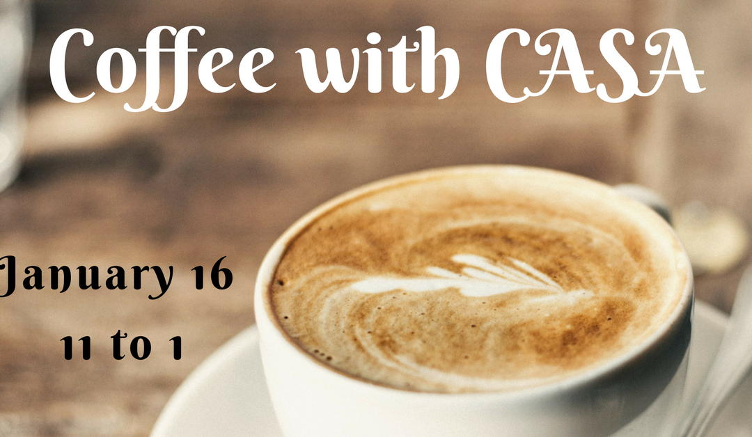 Join us for Coffee with CASA